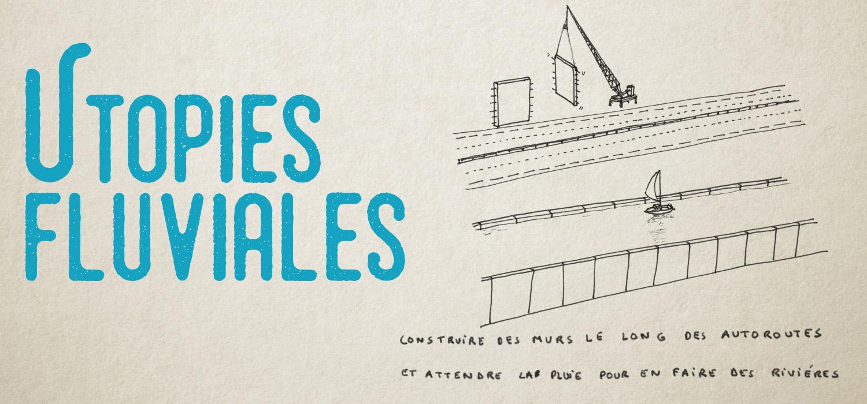 exposition utopies fluviales à MuséoSeine à Caudebec-en-Caux du 24 février au 9 avril